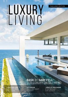 We are happy to announce the release of the 8th  issue of the Luxury Living Property & Lifestyle Magazine (Thailand). In this edition we offer our readers such key features as Best Beach Clubs in Koh Samui, deluxe New Year guide of where to go and what to do throughout Thailand, Interview with Multi-Award winning Architect Gary Fell, herbal detox articles as well as many other property subjects, present lifestyle topics and trends.