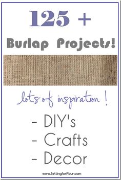 125 plus Burlap Projects from Setting for Four