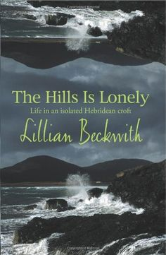 Hills Is Lonely by Lillian Beckwith http://www.amazon.com/dp/075510269X/ref=cm_sw_r_pi_dp_YFbFwb1NVEY8E