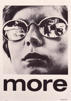 MORE (1969)  Heroin addiction + Ibiza + a soundtrack by Pink Floyd = a movie I need to see asap.