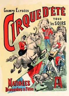 French Circus Poster  I love the arc in this antique hand lettered look. It appears to have originally been a screenprint since there are only 4 colors plus black. The figures lead the eye in and out with objects and movement. such cheerful color :)