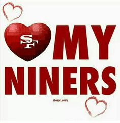 My niners for life Niners Girl, Sf Niners, Forty Niners, Nfl 49ers, 49ers Fans, 49ers Players, Football Crafts, Football Baby, Football Humor