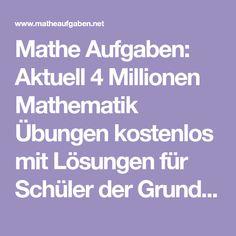 Mathe Aufgaben: Aktuell 4 Millionen Mathematik Übungen kostenlos mit Lösungen für Schüler der Grundschule + Sekundarstufe 1, interaktiv oder zum Ausdrucken. Mathematics, Primary School