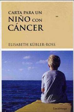 Carta para un NIÑO con CANCER Elisabeth Kübler-Ross