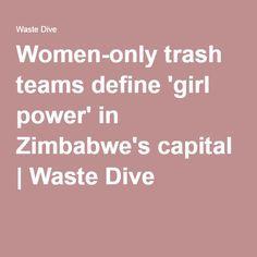 Women-only trash teams define 'girl power' in Zimbabwe's capital | Waste Dive