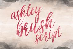 Check out Ashley Brush Script by Printable Wisdom on Creative Market