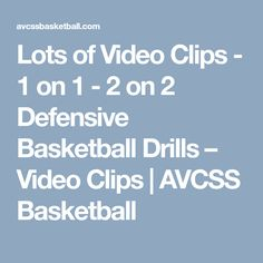 Lots of Video Clips - 1 on 1 - 2 on 2 Defensive Basketball Drills – Video Clips | AVCSS Basketball