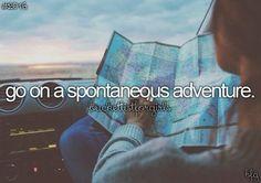 Go on a Spontaneous Adventure
