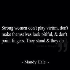 Strong women stand and they deal - Mandy Hale