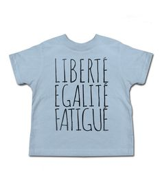 Look at this Light Blue 'Liberty, Equality, Sleepy' Tee - Toddler & Kids on #zulily today!