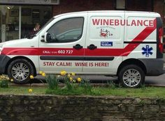 Winbulance - emergency service for wine lovers Wine Lovers, This Is Your Life, Wine Quotes, Wine Sayings, In Vino Veritas, Stay Calm, Remain Calm, Wine Time, Nurse Humor