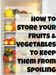 How To Store Fruits and Vegetables (Prevent Spoiling)