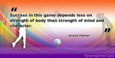 Inspirational Golf Quotes for Athletes, Coaches, Teams http://sportsquotes.info/golf/169