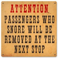 Vintage Passengers Who Snore Railroad Sign Vintage , Faux Rust , Attention Passengers Who Snore Will Be Removed At The Next Stop Railroad Sign. This Sign Has Rivets. Made In The USA. Metal Board, Decoupage, Train Room, Train Pictures, Vintage Metal Signs, Snoring, Wall Signs, Pub Signs, Sign Quotes