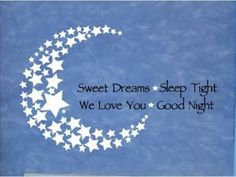 Good Night Sweet Dreams Quotes   Vinyl Quote Sweet Dreams Good Night We Love You   eBay