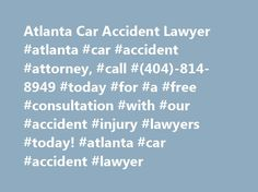 Atlanta Car Accident Lawyer #atlanta #car #accident #attorney, #call #(404)-814-8949 #today #for #a #free #consultation #with #our #accident #injury #lawyers #today! #atlanta #car #accident #lawyer http://credit.remmont.com/atlanta-car-accident-lawyer-atlanta-car-accident-attorney-call-404-814-8949-today-for-a-free-consultation-with-our-accident-injury-lawyers-today-atlanta-car-accident-lawyer/  Atlanta Car Accident Lawyer Hurt in an Auto Accident? An Atlanta Car Accident Lawyer at Sammons…