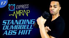 15 Min. Standing Dumbbell Abs Workout   15 Min. Express AMRAP Workout #17