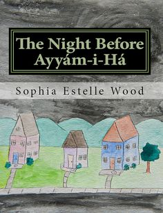 A book about a family that has a comical visitor that loves cookies. A full poem about love, family, service and humor. A wonderful Ayyám-i-Há