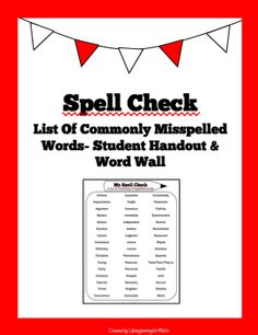 Spell Check: List Of Commonly Misspelled Words- Student Handout \u0026 Word Wall