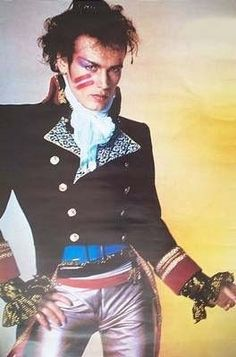 Adam ant!!! Omg he's so scary I mean what creepiest dresses like an Indian pirate!!!uugghhh