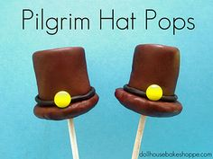 Easy and cute! Make with or without the stick for a fun Thanksgiving cooking craft.  Marshmallow Cookie Pilgrim Hat Pops (From Dollhouse Bake Shoppe) GiantTeddy.com