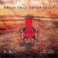 N.A. - Reign That Never Falls