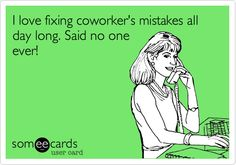 horrible coworker ecards - Google Search