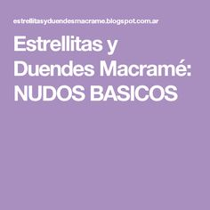 Estrellitas y Duendes Macramé: NUDOS BASICOS
