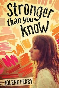 Stronger than you Know by Jolene Perry reviewed Jan 3, 2015