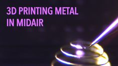 Lasers and nanoparticles combine to allow metallic 3D printing in midair.