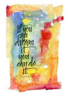 If you can dream it you can do it ~ Walt Disney quote Art du Jour by Martha Lever: CalligraFUN Samples