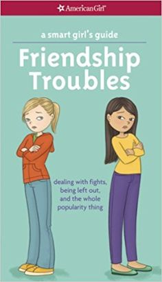 A Smart Girl's Guide: Friendship Troubles: Dealing with Fights, Being Left Out, and the Whole Popularity Thing (Smart Girl's Guide To...): Amazon.co.uk: Patti Kelley Criswell, Angela Martini: 9781609582234: Books