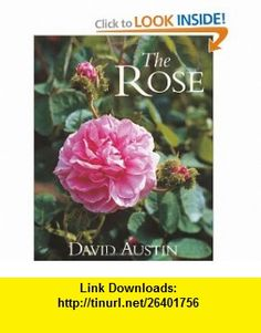The Rose (9781870673532) David Austin , ISBN-10: 1870673530  , ISBN-13: 978-1870673532 ,  , tutorials , pdf , ebook , torrent , downloads , rapidshare , filesonic , hotfile , megaupload , fileserve
