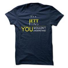 JETT  - ITS A JETT THING ! YOU WOULDNT UNDERSTAND - #teacher gift #birthday gift. GET => https://www.sunfrog.com/Valentines/JETT--ITS-A-JETT-THING-YOU-WOULDNT-UNDERSTAND.html?68278