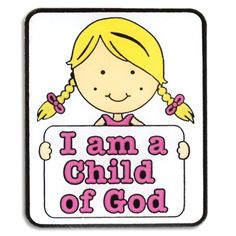 I am a Child of God Girl Pin for the 2013 Primary Theme