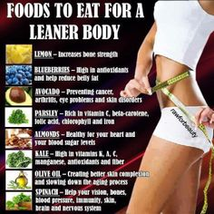 foods to eat for a leaner body #weightloss  you can also try the #DetoxFootPads to help boost your metabolism  www.purifyyourbody.com ~all about detoxification~