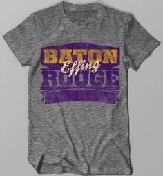 1000 images about smells like school spirit on pinterest for Custom t shirts baton rouge