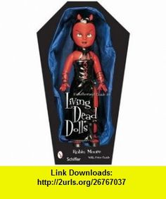 Unauthorized Guide to Collecting Living Dead Dolls (9780764322938) Robin Moore , ISBN-10: 0764322931  , ISBN-13: 978-0764322938 ,  , tutorials , pdf , ebook , torrent , downloads , rapidshare , filesonic , hotfile , megaupload , fileserve