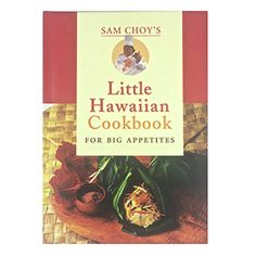 Little Hawaiian Cookbook by Sam Choy #book #cookbook