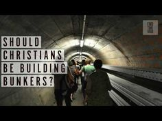 Should Christians Be Building Bunkers?