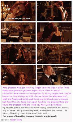 Natasha Romanoff: The sound of breaking bones is Natasha's hold music.