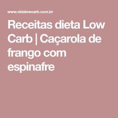 Receitas dieta Low Carb   Caçarolade frango com espinafre