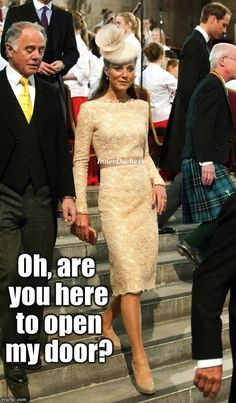 The Inner Duchess of Kate Middleton, That is why you're gaping at me, right?