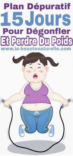 Plan dépuratif 15 jours pour dégonfler et perdre du poids #plan #dépuratif