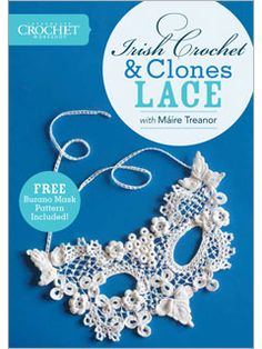 Interweave Crochet Workshop: Irish Crochet and Clones Lace with Máire Treanor DVD - Interweave