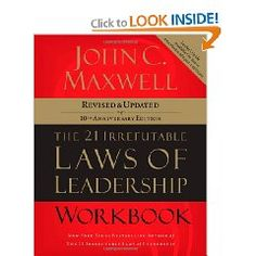 The 21 Irrefutable Laws of Leadership workbook by John C. Maxwell.  -One of the most inspirational books I love