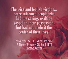 The quote by Marvin J. Ashton is about the foolish virgins. Not well edited. Mormon Quotes, Lds Quotes, Religious Quotes, Encouragement Quotes, Spiritual Quotes, Inspirational Quotes, Qoutes, Follow The Prophet, Guide Words
