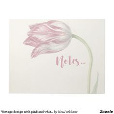 Vintage design with pink and white tulip notepad  http://www.zazzle.com/vintage_design_with_pink_and_white_tulip_notepad-133574383168301124?rf=238731775801296307