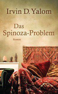 Irvin D.  Yalom - Das Spinoza-Problem: reading it nowadays..