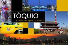 A PRÓXIMA VIAGEM :. Tóquio .. A maior metrópole do Mundo!